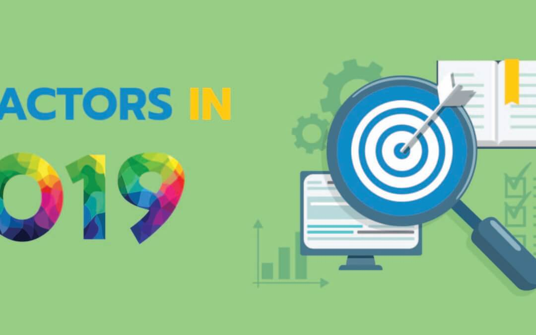 SEO Factors in 2019, What To Pay Attention To For Your SEO Campaigns